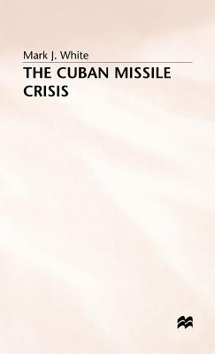 The Cuban Missile Crisis - White, M