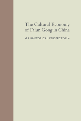 The Cultural Economy of Falun Gong in China: A Rhetorical Perspective -