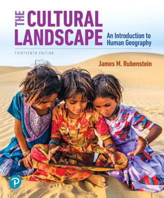 The Cultural Landscape: An Introduction to Human Geography Plus Mastering Geography with Pearson Etext -- Access Card Package - Rubenstein, James M