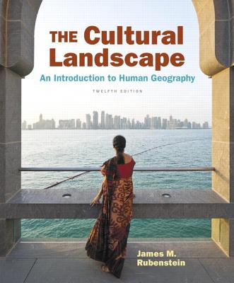 The Cultural Landscape: An Introduction to Human Geography - Rubenstein, James M.