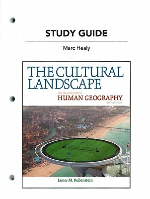 The Cultural Landscape: An Introduction to Human Geography - Healy, Marc, and Rubenstein, James M, Professor