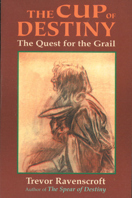 The Cup of Destiny: The Quest for the Grail - Ravenscroft, Trevor