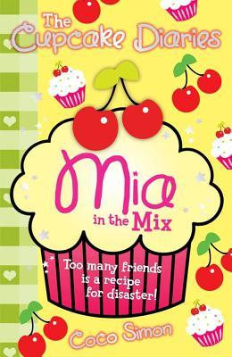 The Cupcake Diaries: Mia in the Mix - Simon, Coco