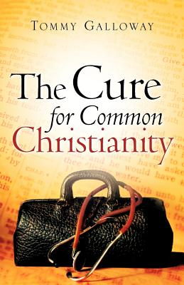 The Cure for Common Christianity - Galloway, Tommy
