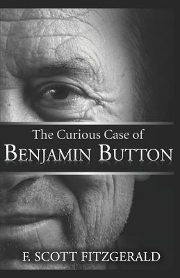 The Curious Case of Benjamin Button - Fitzgerald, F Scott