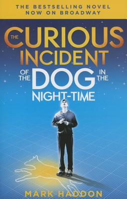 The Curious Incident of the Dog in the Night-Time: (broadway Tie-In Edition) - Haddon, Mark