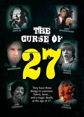 The Curse of 27: They Have Three Things in Common. Talent, Fame... and a Tragic Death at the Age of 27. The 27 Club. Forever 27. -