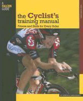 The Cyclist's Training Manual: Fitness and Skills for Every Rider - Andrews, Guy, and Doughty, Simon