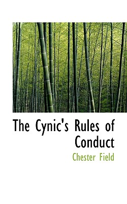 The Cynic's Rules of Conduct - Field, Chester