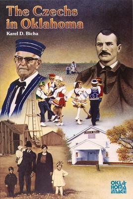 The Czechs in Oklahoma - Bicha, Karel D