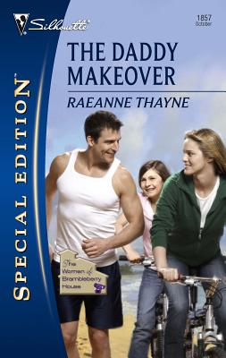 The Daddy Makeover: The Women of Brambleberry House - Thayne, RaeAnne