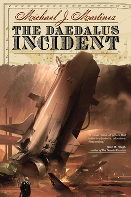 The Daedalus Incident: Book One of the Daedalus Series - Martinez, Michael J