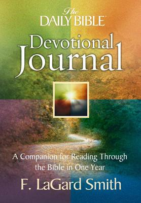 The Daily Bible Devotional Journal: A Companion for Reading Through the Bible in One Year - Smith, F LaGard