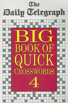 The Daily Telegraph Big Book of Quick Crosswords 4 - Daily Telegraph (Creator)