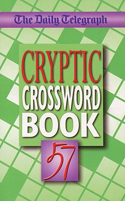 The Daily Telegraph Cryptic Crossword Book 57 - Daily Telegraph, and Telegraph, Daily, and The Daily Telegraph