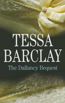 The Dallancy Bequest - Barclay, Tessa