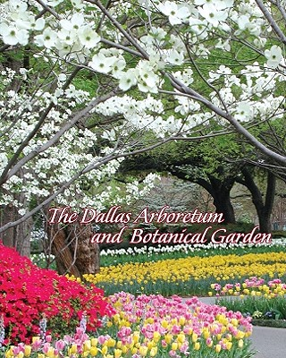 The Dallas Arboretum and Botanical Garden - Dallas Arboretum (Creator)