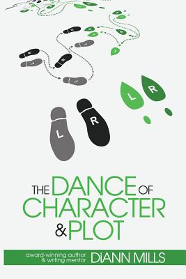 The Dance of Character and Plot - Mills, DiAnn