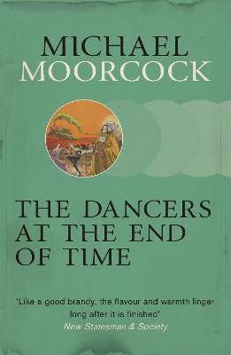 The Dancers at the End of Time - Moorcock, Michael