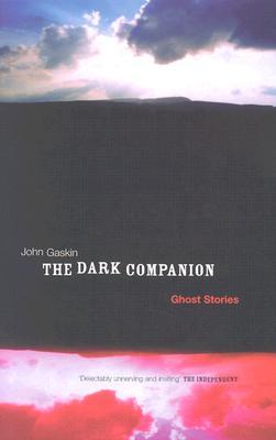 The Dark Companion: Ghost Stories - Gaskin, John