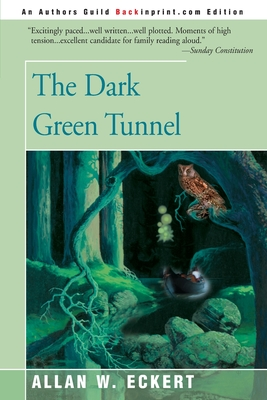 The Dark Green Tunnel - Eckert, Allan W