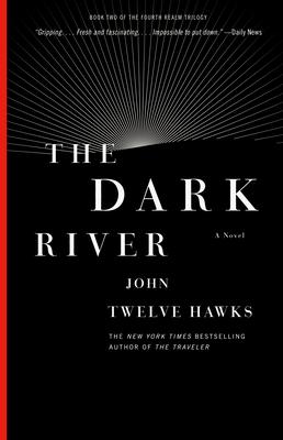 The Dark River - Twelve Hawks, John