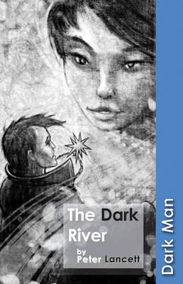 The Dark River - Lancett, Peter