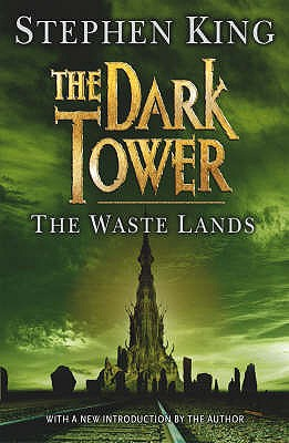 The Dark Tower: Waste Lands Bk. 3 - King, Stephen