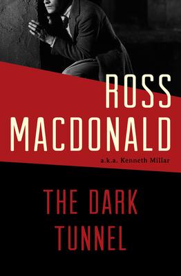 The Dark Tunnel - MacDonald, Ross