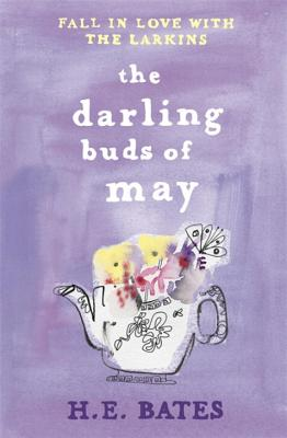 The Darling Buds of May - Bates, H. E.