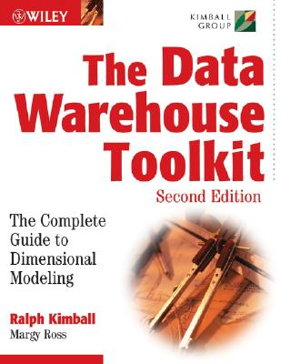 The Data Warehouse Toolkit: The Complete Guide to Dimensional Modeling - Kimball, Ralph, PH.D., and Ross, Margy