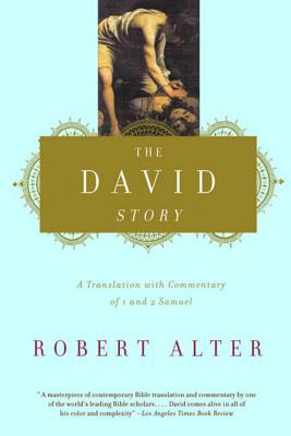 The David Story: A Translation with Commentary of 1 and 2 Samuel - Alter, Robert