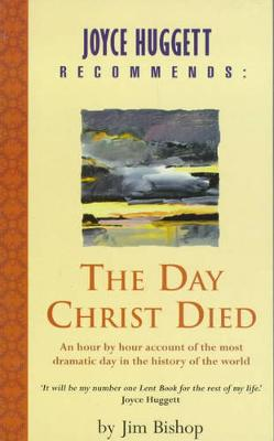 The Day Christ Died - Bishop, Jim