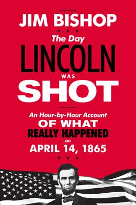 The Day Lincoln Was Shot - Bishop, Jim