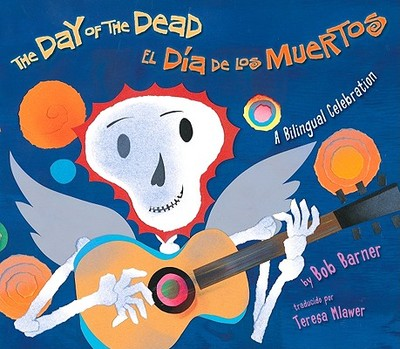 The Day of the Dead/El Dia de Los Muertos - Barner, Bob