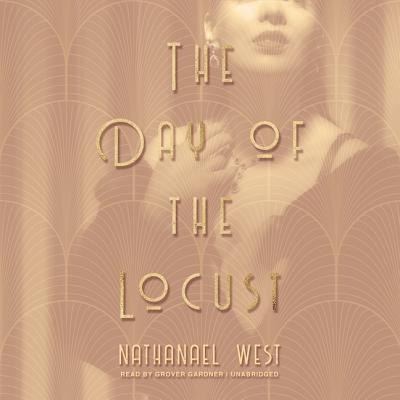 The Day of the Locust - West, Nathanael, and Gardner, Grover (Read by)