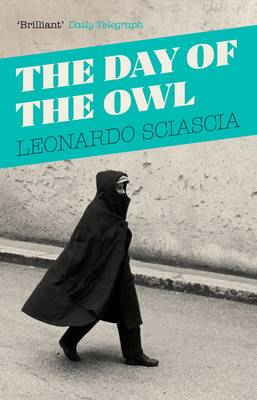 The Day Of The Owl - Sciascia, Leonardo, and Oliver, Arthur (Translated by)