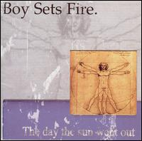 The Day the Sun Went Out - Boy Sets Fire