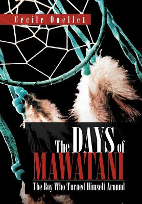 The Days of Mawatani: The Boy Who Turned Himself Around - Ouellet, Cecile
