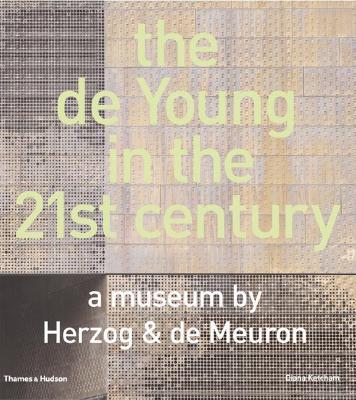 The de Young in the 21st Century: A Museum by Herzog & de Meuron - Ketcham, Diana
