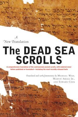 The Dead Sea Scrolls: A New Translation - Wise, Michael O, and Abegg, Martin G, Jr., and Cook, Edward M, Ph.D.