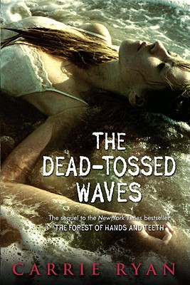 The Dead-Tossed Waves - Ryan, Carrie