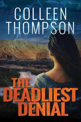 The Deadliest Denial - Thompson, Colleen