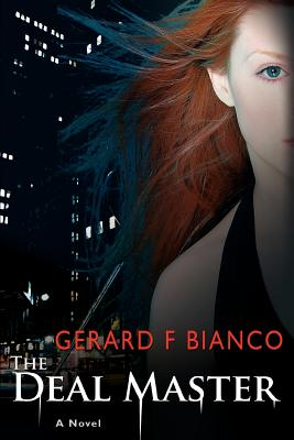 The Deal Master: A Thriller - Bianco, Gerard F