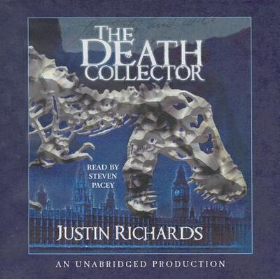 The Death Collector - Richards, Justin, and Pacey, Steven (Read by)