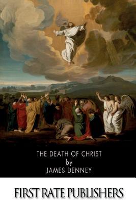 The Death of Christ - Denney, James