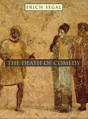 The Death of Comedy - Segal, Erich