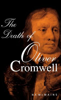The Death of Oliver Cromwell - McMains, H F