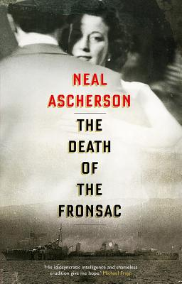 The Death of the Fronsac: A Novel - Ascherson, Neal