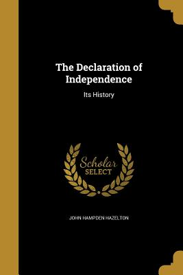 The Declaration of Independence - Hazelton, John Hampden